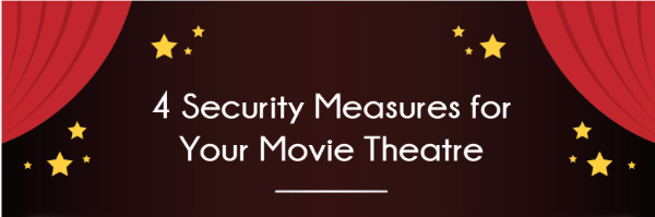Security Measures for Your Movie Theatre